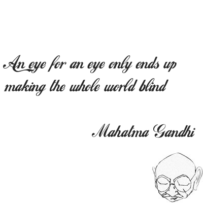 Eye for an eye will make the entire world blind - Gandhi Quotes