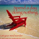 spend a day doing nothing