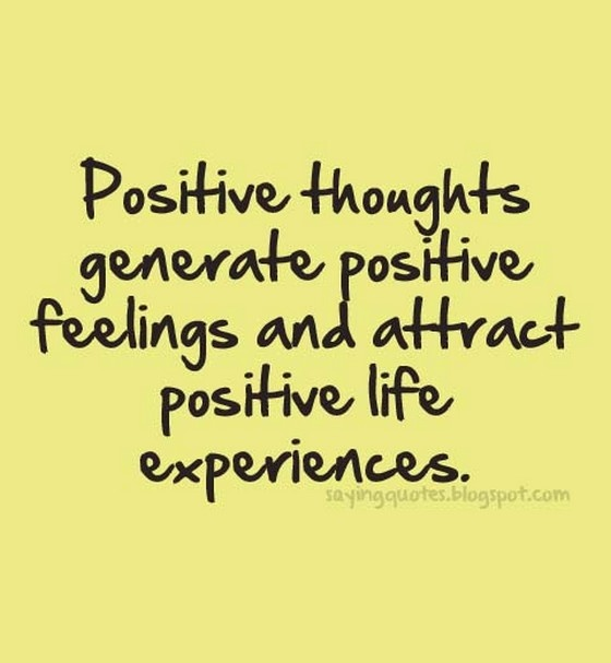 Positive Thoughts Lead To Positive Life Experience